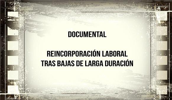 REINCORPORACIÓN LABORAL TRAS BAJAS DE LARGA DURACIÓN